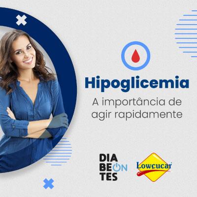 HIPOGLICEMIA: A IMPORTÂNCIA DE AGIR RAPIDAMENTE